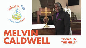 """Melvin Caldwell - """"Look to the Hills"""" - YouTube"""