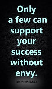 Envy Quotes Classy Only A Few Can Support Your Success Without Envy Awesome Quotes