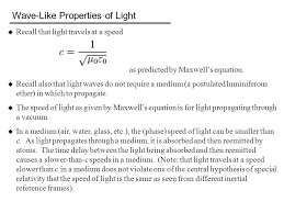 wave like properties of light recall that light travels at a sd as predicted
