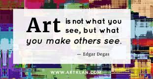 Art Quotes Edgar Degas Amazing Art Quotes