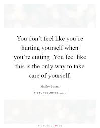 Quotes Cutting Yourself Best of Cutting Yourself Quotes Sayings Cutting Yourself Picture Quotes