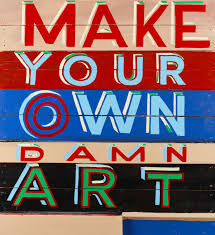 Make Your Own Damn Art | Works of Art | RA Collection | Royal Academy of  Arts