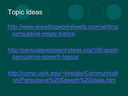 an introduction to public speaking what is the purpose of a 21 topic ideas ereadingworksheets com writing persuasive essay topics persuasivespeechideas org 100 good persuasive speech topics