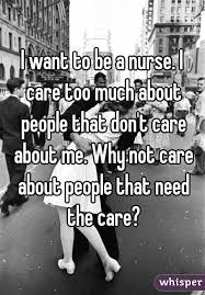 I Want To Be A Nurse I Want To Be A Nurse I Care Too Much About People That Dont Care