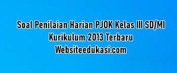 Download semua kunci jawaban dan pembahasan buku pr intan pariwara. Soal Ph Pjok Kelas 3 K13 Tahun 2020 2021 Websiteedukasi Com