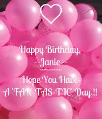 Happy Birthday, --Janie -- ************* Hope You Have- A 'FAN-TAS ...