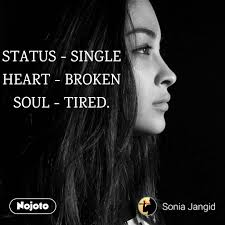 Status Single Heart Broken Soul Tired Poem English Noj
