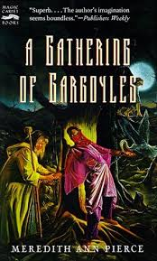 A Gathering of Gargoyles by Meredith Ann Pierce