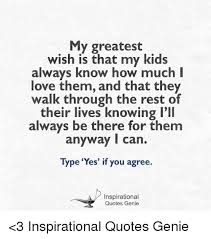 Love My Kids Quotes Custom My Greatest Wish Is That My Kids Always Know How Much I Love Them