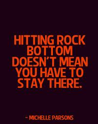 Rock Bottom Quotes Amazing 48 Memorable Hitting Rock Bottom Quotes EnkiQuotes