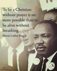 Martin Luther King Christian Quotes Best of A Christian Without Prayer Inspiration Pinterest Christian