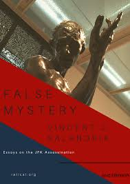 false mystery essays on the assassination of jfk by vincent j  false mystery 2017 edition