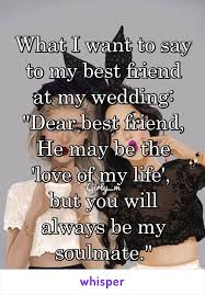 Bff Quotes Custom What I Want To Say To My Best Friend At My Wedding Dear Best