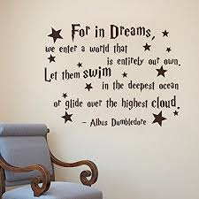 For In Dreams Dumbledore Quote Best Of Albus Dumbledore Quote For In Dreams We Enter A World That Is