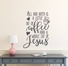coffee and jesus kitchen quotes on wall art kitchen coffee with kitchen wall decals
