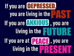 Living In The Past Quotes Beauteous If You Are Depressed You Are Living In The Past If You Are Anxious
