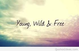 Free Quotes Young wild and free quote 11