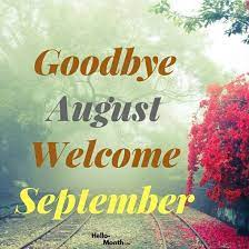 Goodbye August Welcome September   Welcome september, September pictures,  New month wishes