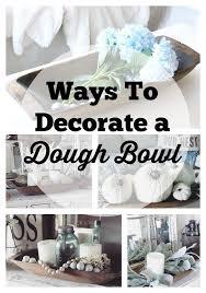 Dough Bowl Decorating Ideas How To Decorate a Dough Bowl The Glam Farmhouse 29