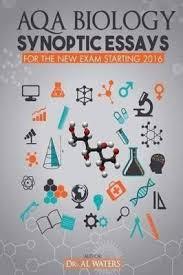 Starting Essays Aqa Biology Synoptic Essays Dr Al Waters 9781540426888