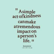 Small Acts Of Kindness Quotes. QuotesGram via Relatably.com