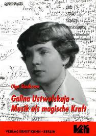 Buy; Olga Gladkowa «Galina Ustwolskaja: Musik als magische Kraft» (Ernst Kuhn, Berlin 2001, 154 p.) - gladkowa_s