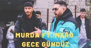 Murda ft. MERO - Gece Gündüz şarkı sözleri - Haberler