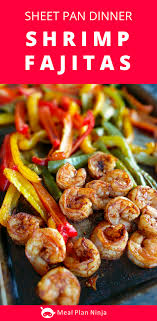 sheet pan shrimp fajitas one sheet pan shrimp fajitas meal plan ninja