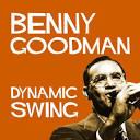 Dynamic Swing: Benny Goodman