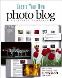 Create Your Own Blog Create Your Own Photo Blog By Catherine Jamieson