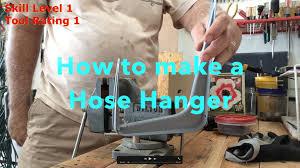 making a hose hanger