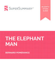 the elephant man summary supersummary bernard pomerance the elephant man