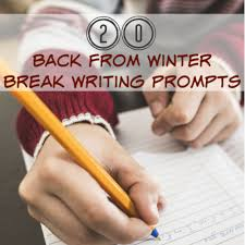 back from winter break writing prompts minds in bloom
