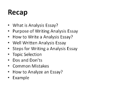 lecture personal essay recap what is analysis essay purpose  recap what is analysis essay purpose of writing analysis essay how to write a analysis
