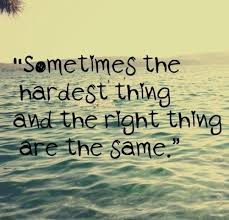 Quotes In Life Mesmerizing Tumblr Life Quotes 48 Sometimes The Hardest Thing And The Right