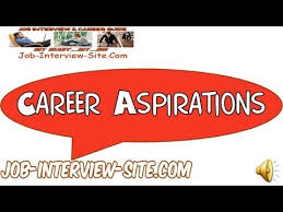 Career Aspirations: Examples of Career Aspirations