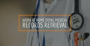 Work At Home Doing Medical Records Retrieval For Parameds