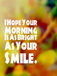 Good Mornings Images Quotes Best Of 24 Unique Good Morning Quotes And Wishes My Happy Birthday Wishes