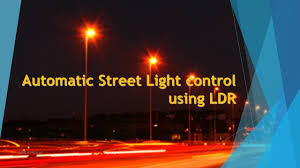 Automated Solar Street Light System Ppt Automatic Street Light Control Using Ldr Ppt Include