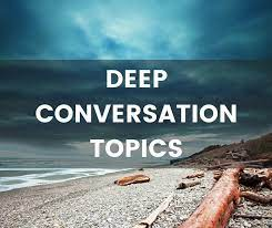 deep conversation topics the only