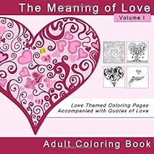 Buy The Meaning Of Love Adult Coloring Book Love Themed Coloring