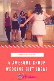 5 awesome group wedding gift ideas