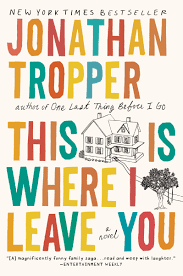 This Is Where I Leave You: A Novel: Tropper, Jonathan: 9780452296367:  Amazon.com: Books