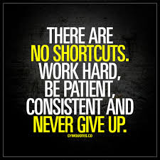 Quotes never give up There are no shortcuts Work hard be patient and never give up 42