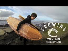 fergal smith wooden surfboards growing ep12