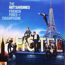The <b>Hot Sardines</b> - <b>French</b> Fries + Champagne - Spinning Discs