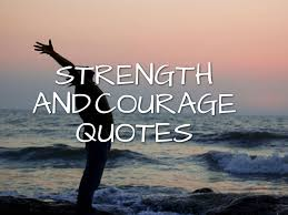 Quotes About Courage New 48 Inspirational Quotes About Strength And Courage The Inspiring