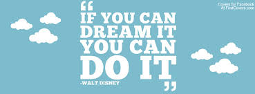 Disney Quotes About Dreams Interesting Dream It Facebook Cover Profile Cover 48 FirstCovers