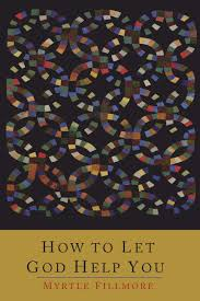 Amazon | How To Let God Help You | Fillmore, Myrtle | Christian Living