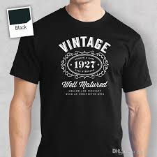 90th birthday gift present idea for boys dad him men t shirt 90 tee shirt 1927 cool t shirts designs best selling men quirky t shirt awesome t shirts for